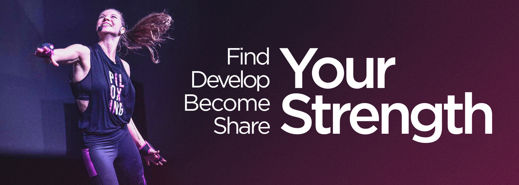 Find, develop, become, share your strength